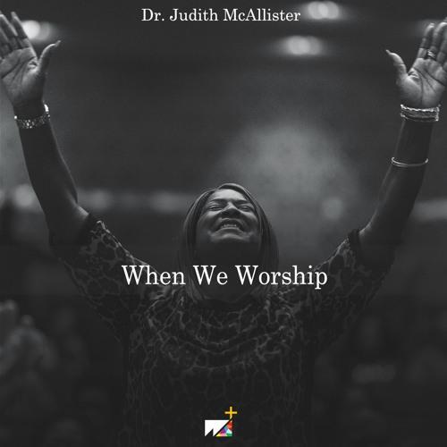Dr. Judith McAllister | When We Worship