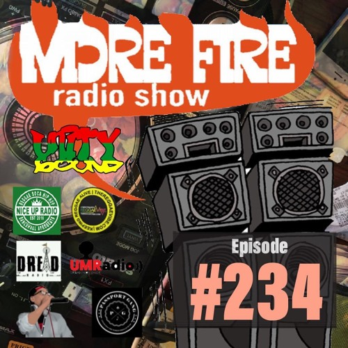 More Fire Radio Show #234 Week Of Sept 21st 2019 With Crossfire From Unity Sound