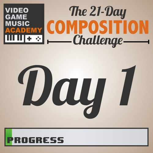 21-Day Composition Challenge (DAY 1)