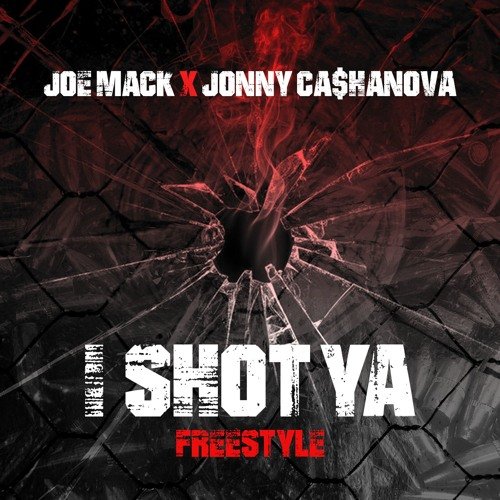Joe Mack X Jonny Ca$hanova - I Shot Ya (Cutz By. Joe Mack)