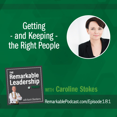 Getting - and Keeping - the Right People with Caroline Stokes