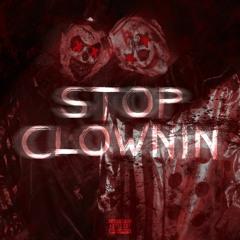 Stop Clownin (feat. Boopie)