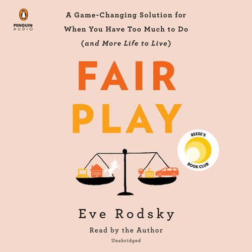 Fair Play by Eve Rodsky, read by Eve Rodsky