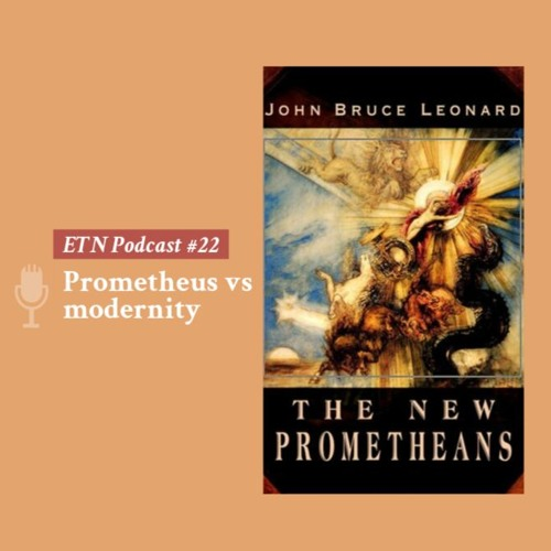 Podcast #22 Prometheus vs modernity