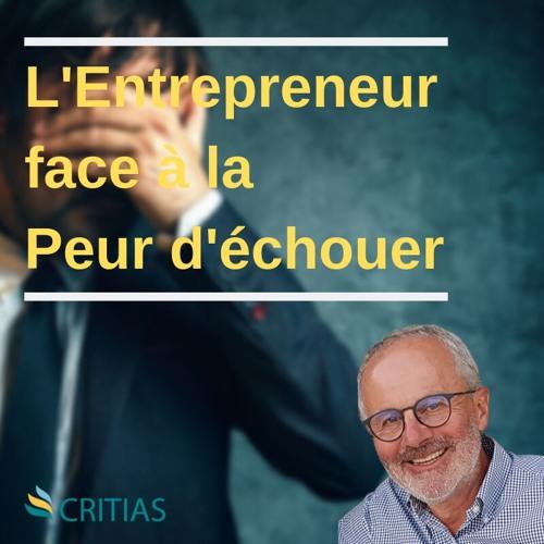 L'entrepreneur face à la peur d'échouer : quelles solutions ?