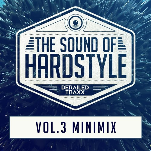 The Sound Of Hardstyle Vol. 3 - Minimix | Mixed by Deenis