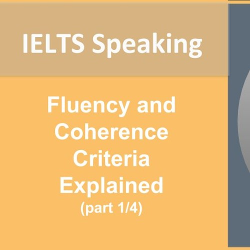 How Does an Examiner Mark Your Speaking Test Fluency and Coherence Criteria Explained part 1 of 4