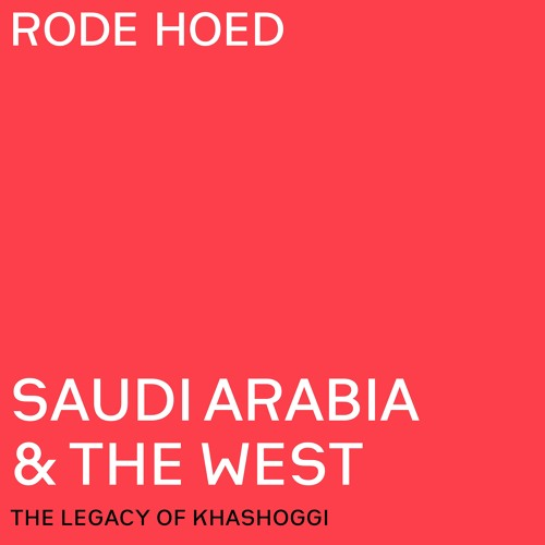Saudi Arabia & The West - The Legacy of Khashoggi