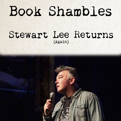 Book Shambles - Stewart Lee Returns Again