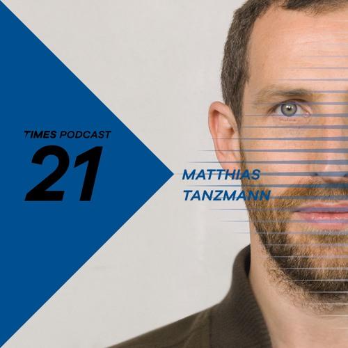 Times Artists Podcast 21 - Matthias Tanzmann