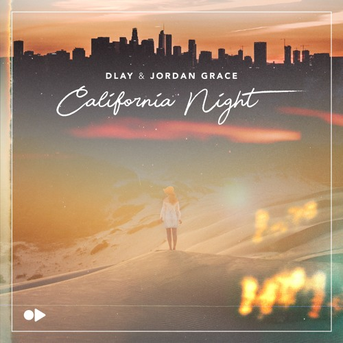 DLay & Jordan Grace 'California Night'