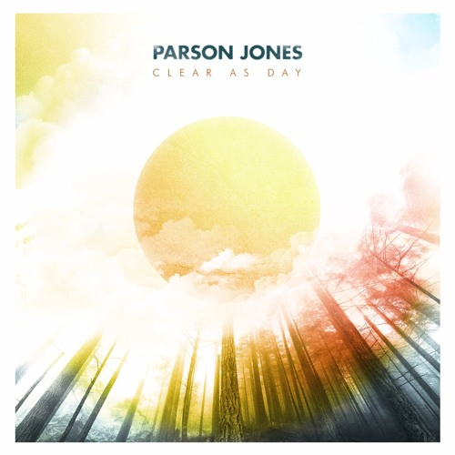 PARSON JONES Clear As Day