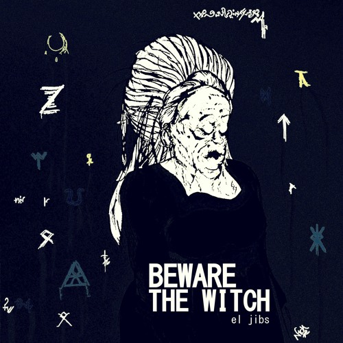 El Jibs - Beware The Witch