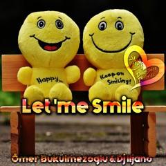 Ömer Bükülmezoğlu & Dj İljano - Let 'me Smile (Original Mix)