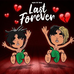 Ayo & Teo- Last Forever(Prod. @gogrizzly @rockstarsquat)