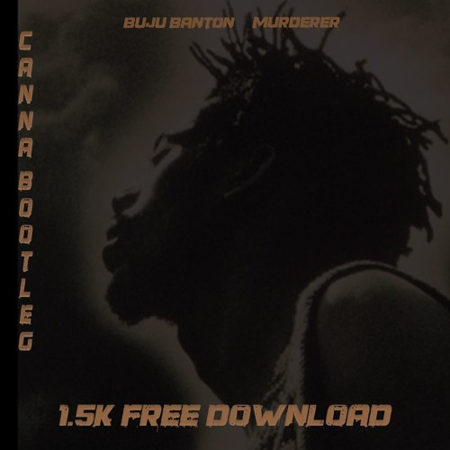 Buju Banton Murderer - Canna Bootleg (1.5k Free Download)