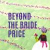 Episode 03 - Not Your Average Bride Price