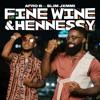 Afro B and Slim Jxmmi - Fine Wine & Hennessy