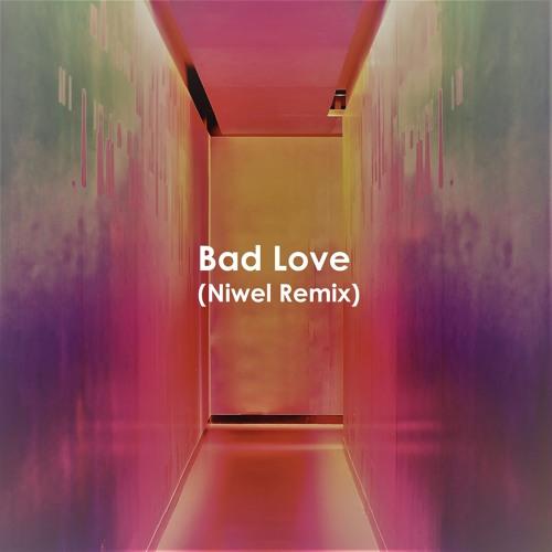 Niwel - Bad Love (Niwel Instrumental Remix)