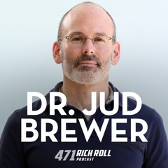 The Craving Mind: Dr. Jud Brewer On Treating Addiction With Mindfulness