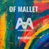 Of Mallet - Blackout (Original Mix)