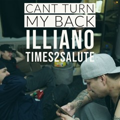 Can't Turn My Back - Illiano ft Times2Salute