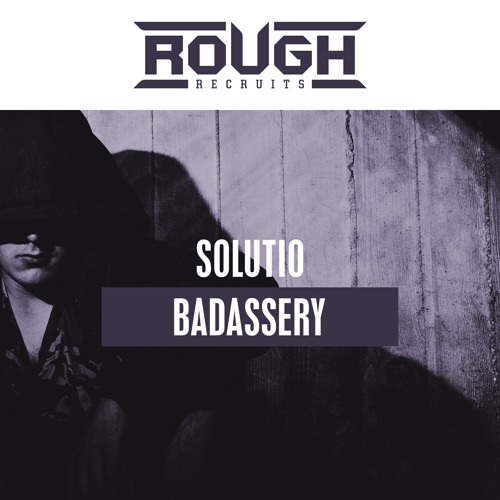 Solutio - Badassery (OUT NOW)