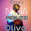 Peruzzi - Nana (Cover) by Oliva
