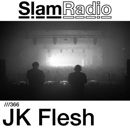 #SlamRadio - 366 - JK Flesh