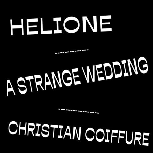 Helione - A Strange Wedding -  Christian Coiffure (07:08:19)