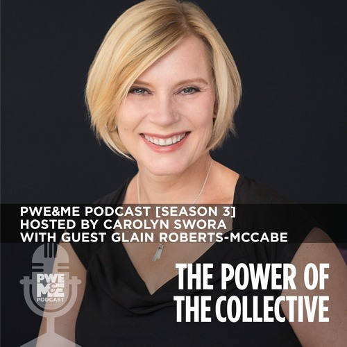 """""""The Power Of The Collective"""" PWE&ME Podcast [Season 3] with guest Glain Roberts-McCabe"""