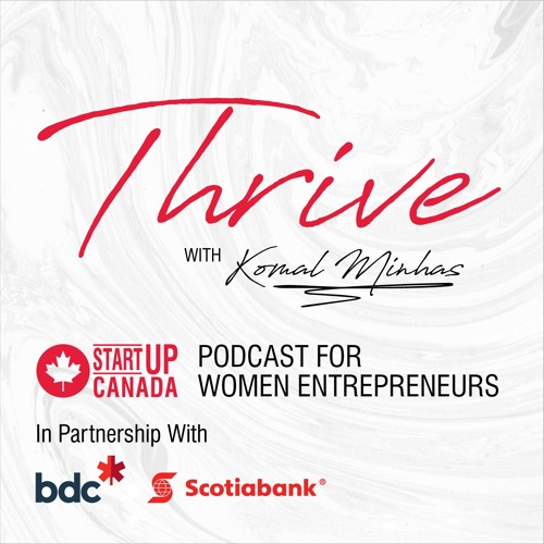 THRIVE Podcast E54 - Design Thinking, Intelligent Innovations for your Business with Nilufer Erdebil