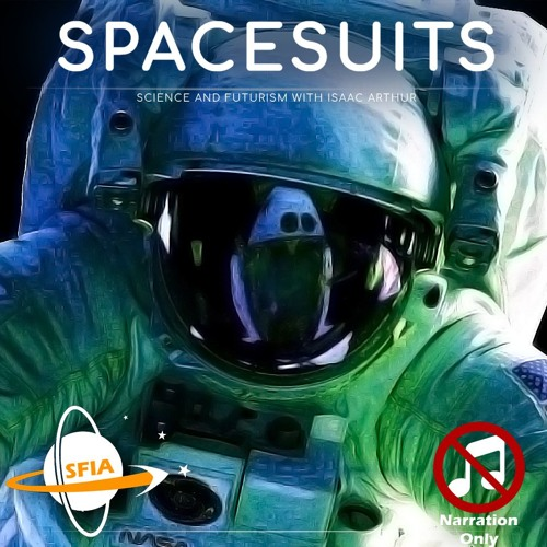 Spacesuits (Narration Only)