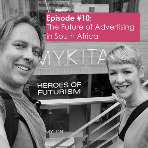 The Future of Advertising in South Africa: Episode #10