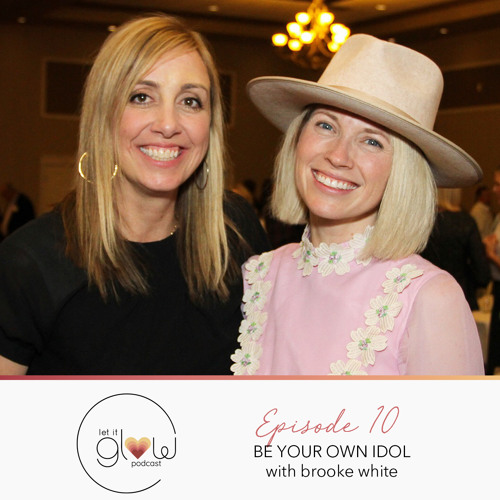 Episode 10 -  Be Your Own 'Idol' With Brooke White and Jennifer Nielson