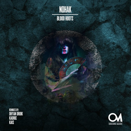 OSCM097: Nohak - Blood Roots (Kaïs Remix)