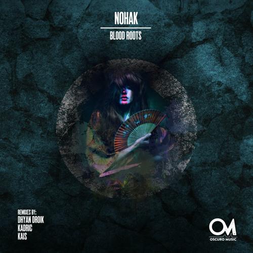 OSCM097: Nohak - Blood Roots (Dhyan Droik Remix)