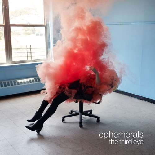ephemerals - the third eye
