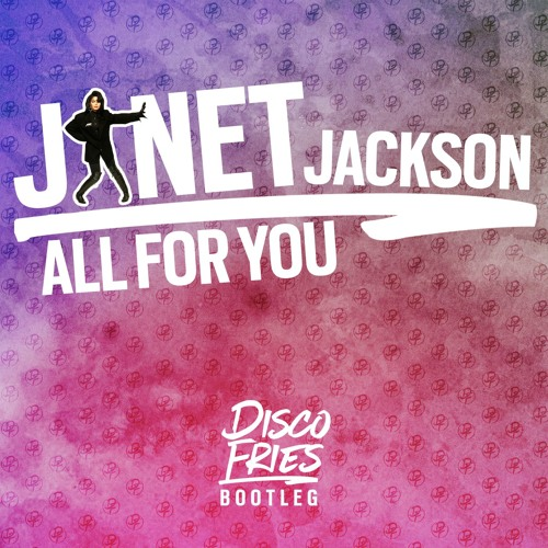 Janet Jackson - All For You (Disco Fries Bootleg)