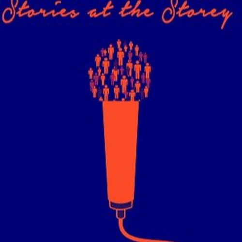 Stories at the Storey Episode One