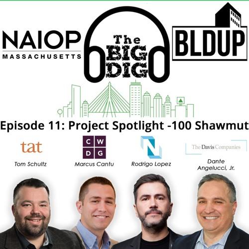Big Dig Podcast Episode 11 - Project Spotlight - 100 Shawmut