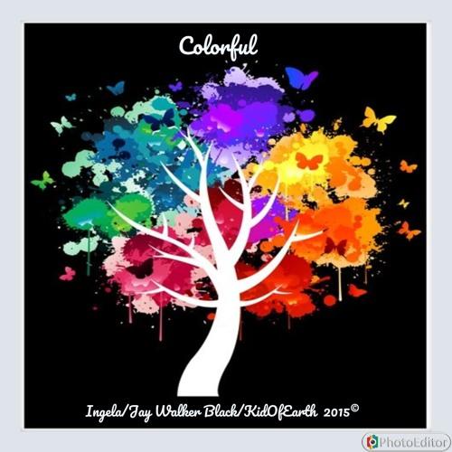 """""""Colorful"""" © with Ingela & JayWalkerBlack!"""