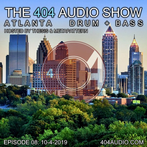 The 404 Audio Show - Hosted by Thesis & MetaPattern [Episode 08]