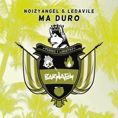 NoizyAngel X Ledavile - Ma´ Duro (Original Mix) [BARNATON]