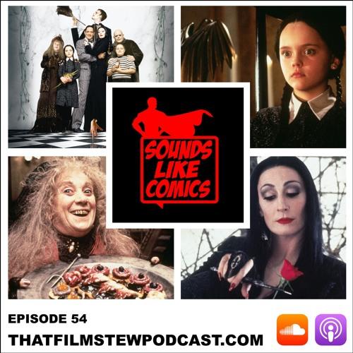 Sounds Like Comics Ep 54 - The Addams Family (Movie 1991)