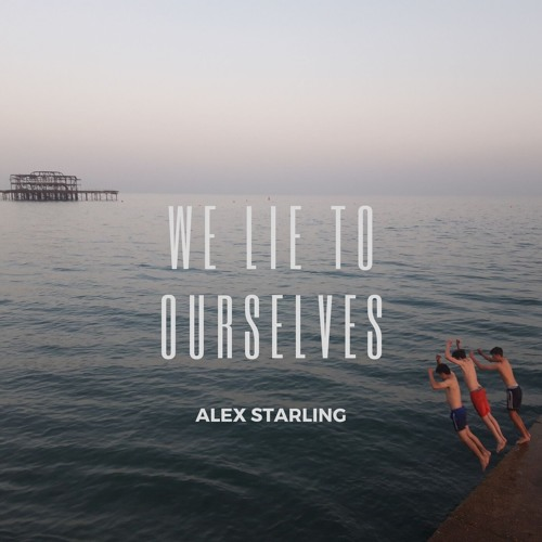 We Lie To Ourselves