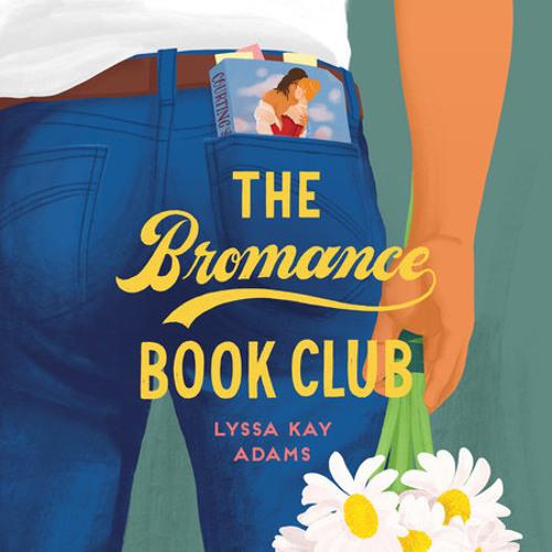 The Bromance Book Club by Lyssa Kay Adams, read by Andrew Eiden, Maxwell Caulfield
