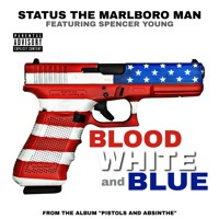 """BLOOD, WHITE, AND BLUE (F/ SPENCER YOUNG) - FROM THE ALBUM """"PISTOLS AND ABSINTHE"""""""