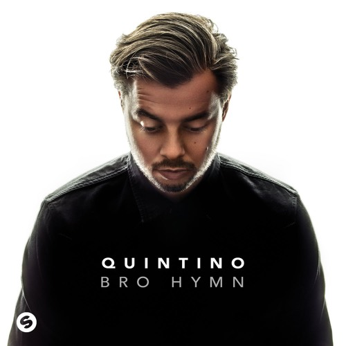 Quintino - Bro Hymn [OUT NOW]