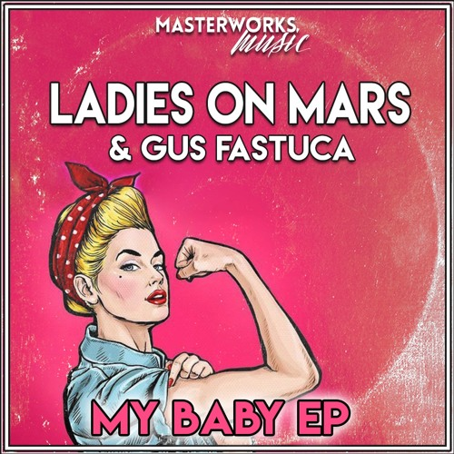 Ladies On Mars & Gus Fastuca - My Baby EP [Traxsource Exclusive]